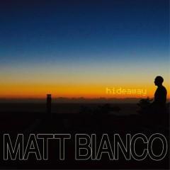 Hideaway - Matt Bianco