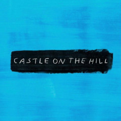 Castle On The Hill (Single)