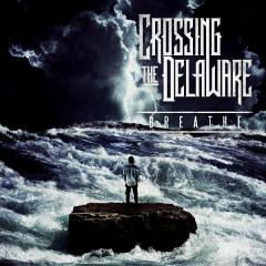 Breathe - EP - Crossing The Delaware