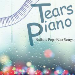 Tears Piano BalladS Pops Best Songs