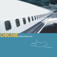 Behind The Sun - Chicane