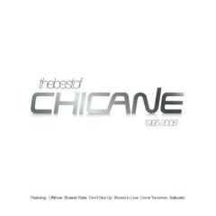 The Best Of Chicane 1996-2008 - Chicane