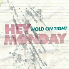 Hold On Tight - Hey Monday