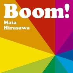Boom! - Maia Hirasawa