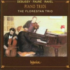 Faure, Debussy & Ravel Piano Trios - The Trio Florestan