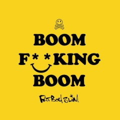 Boom F**king Boom (Single) - Fatboy Slim