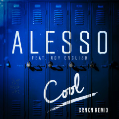 Cool (CRNKN Remix) (Single) - Alesso