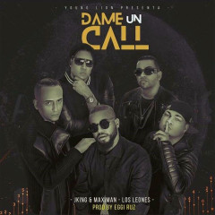 Dame Un Call (Single) - J King y Maximan, Jowell Y Randy, Guelo Star