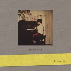 It Was You  (Single) - Yoon Han