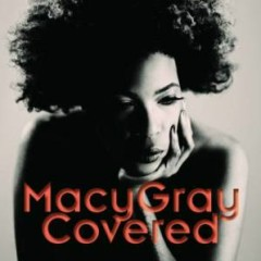 Covered (Deluxe Edition) - Macy Gray