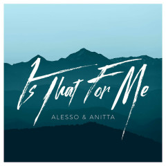 Is That For Me (Single) - Alesso, Anitta