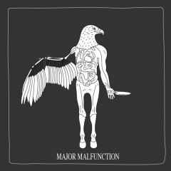 Major Malfunction (Single) - Topi