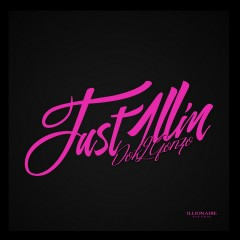 Just 1llin' (Single)