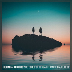 You Could Be (Breathe Carolina Remix) - R3hab, Khrebto