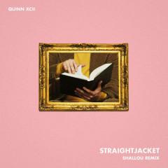 Straightjacket (Shallou Remix) - Quinn XCII