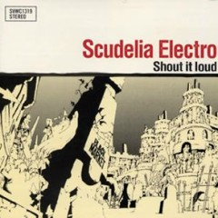 Shout it Loud - SCUDELIA ELECTRO