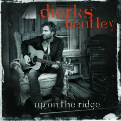 Up On The Ridge  - Dierks Bentley