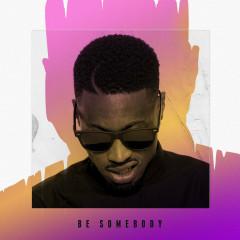 Be Somebody (Single)