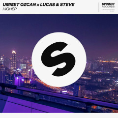 Higher (Single) - Ummet Ozcan, Lucas & Steve