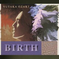Birth Disc 1 - Yutaka Ozaki