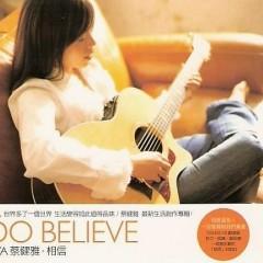 相信/ I DO BELIEVE - Thái Kiện Nhã