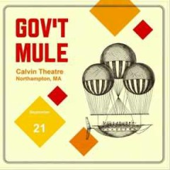 Calvin Theatre Northampton, MA (CD1) - Gov't Mule
