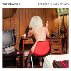 Terrible Human Beings - The Orwells
