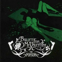 The Poison (UK Limited) - Bullet for My Valentine