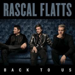 Back To Us - Rascal Flatts