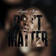 Don't Matter (Single) - August Alsina