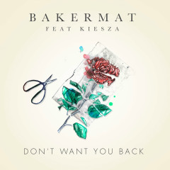 Don't Want You Back (Single) - Bakermat