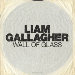 Wall Of Glass (Single) - Liam Gallagher
