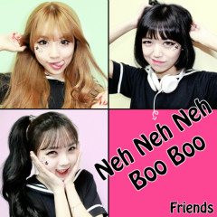 Neh Neh Neh Boo Boo - Friends