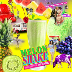 Melon Shake (Single) - Sweet Fresh Thrill