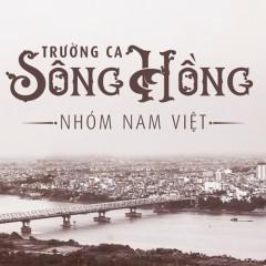Trường Ca Sông Hồng (Single) - Nhóm Nam Việt