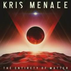 The Entirety Of Matter - Kris Menace