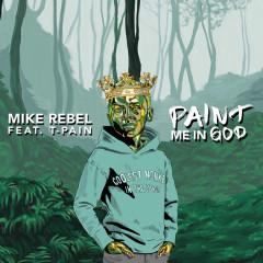 Paint Me In God (Single)