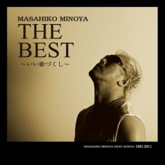 Minoya Masahiko The Best ~ Iiuta Zukushi ~ (CD1) - Masahiko Minoya