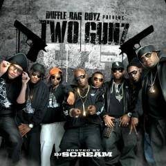 Two Gunz Up - Duffle Bag Boyz