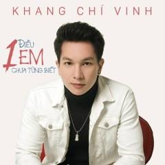 Một Điều Em Chưa Từng Biết (Single) - Khang Chí Vinh