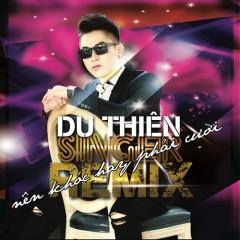 Nên Khóc Hay Phải Cười (Remix) - Du Thiên