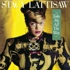 Take Me All The Way - Stacy Lattisaw
