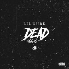 Dead Niggas - Lil Durk