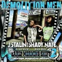 The Early Morning Shift 2 (CD2) - J Stalin,Shady Nate