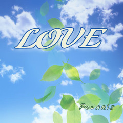 Love ( 2011 ) - Polaris