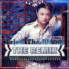 Trịnh Thế Phong Remix - Trịnh Thế Phong