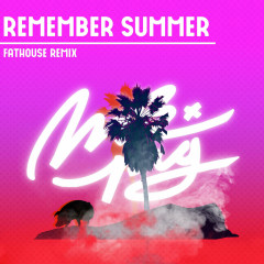 Remember Summer (Fathouse Remix) (Single)