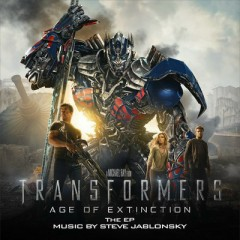 Transformers: Age Of Extinction – EP OST - Steve Jablonsky