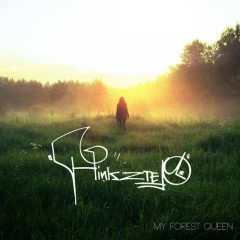 My Forest Queen - Hinkstep