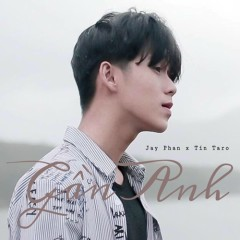 Gần Anh (Single) - Jay Phan, Tín Taro